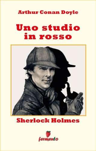 Arthur Conan Doyle - Uno Studio In Rosso
