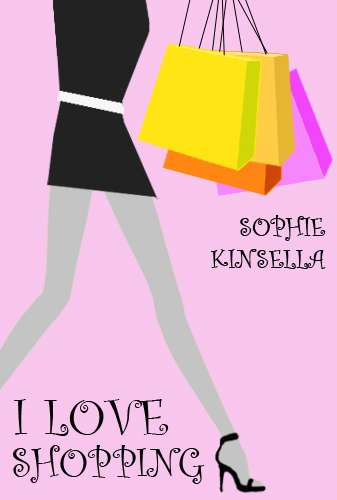 Sophie Kinsella - I Love Shopping