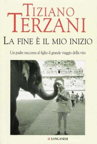 Tiziano Terzani - La Fine è Il Mio Inizio