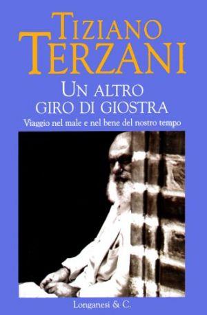 Tiziano Terzani - Un Altro Giro Di Giostra
